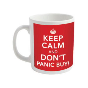 Keep Calm and Don't Panic Buy Mugs - Coronavirus Mugs